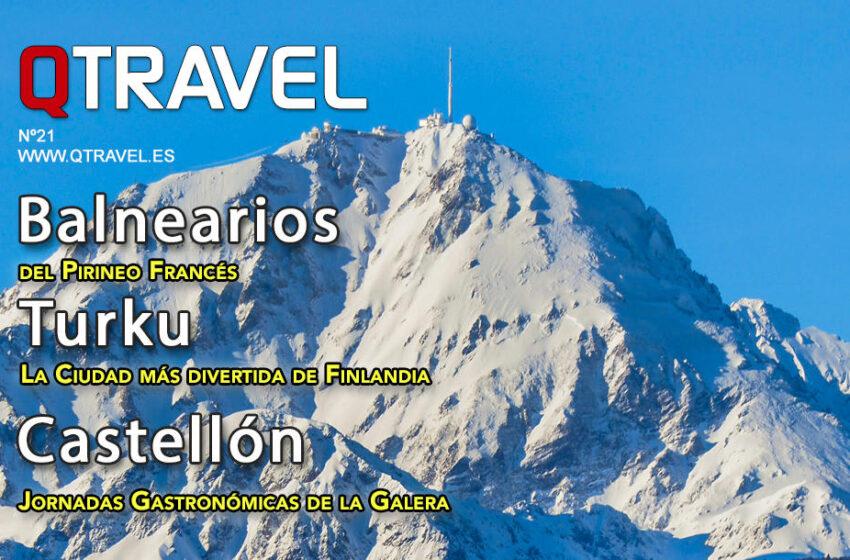 Revista QTRAVEL n.21 – Balnearios Pinineo francés – Turku – Castellón de la Plana