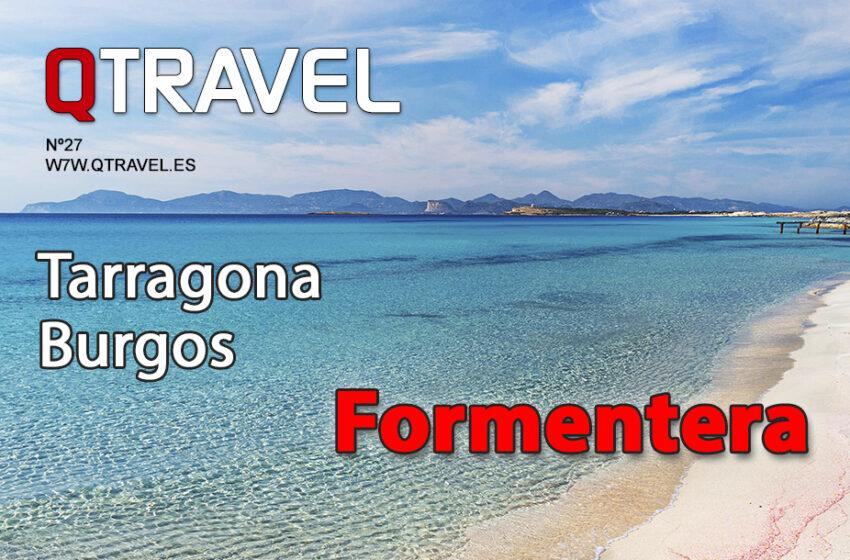 Formentera – Tarragona patrimonio y gastronomía – Burgos, pasado, presente y futuro – Revista QTRAVEL nº 27